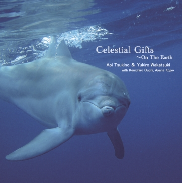Aoi Tsukino&Yukiro Wakatsuki「Celestial Gifts〜On The Earth」